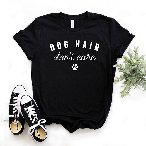 Dog Hair, Don't Care Tshirt