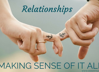 Relationships: Making Sense of it All