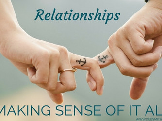 Relationships: Making Sense of it All