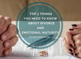 Top 3 things You Need To Know About Divorce and Emotional Maturity