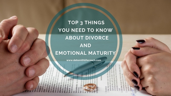 divorce, emotional maturity, top 3