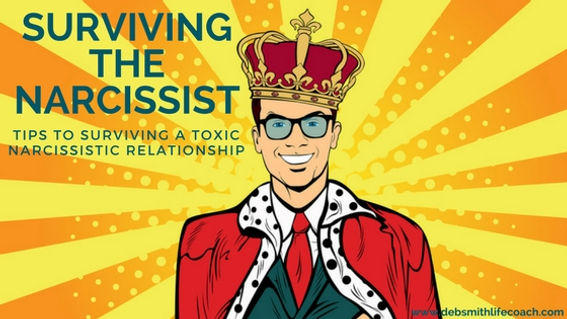 Tips to Surviving a Relationship With a Narcissist | Deb Smith Life