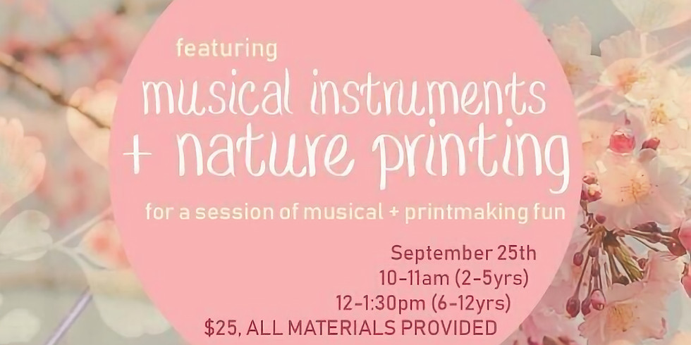 Spring Musical Instrument and Nature Printmaking Workshop 2-5yrs