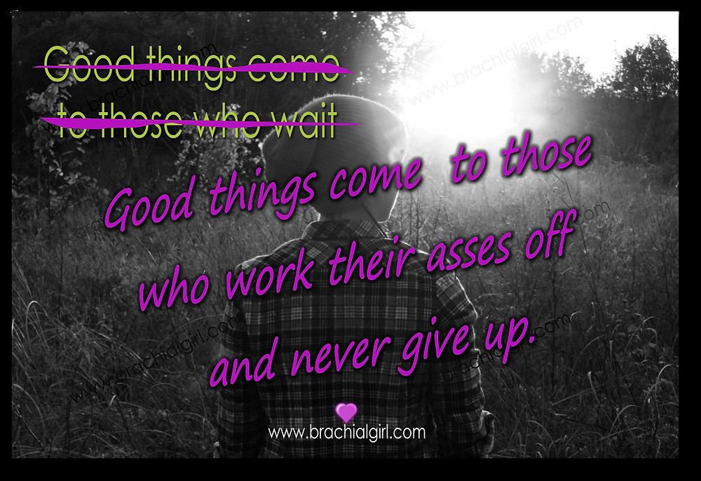 Brachial Girl - inspirational quote