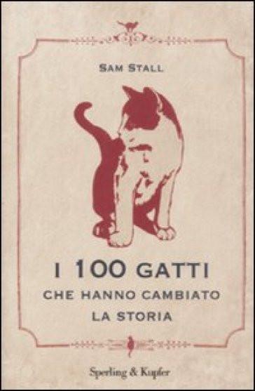 i 100 gatti che hanno cambiato la storia.jpg