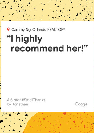 I purchased a home through Cammy in Dr. Phillips. She was terrific to work with because no matter what time I had a question, she would always respond within minutes, even late at night when I didn't expect a response. She was proactive during the entire buying process. I never had to chase her for what to do next, which is something I've experienced in the past. The purchase went very smoothly. I'm about to sell one of my investment properties and I will be sure to list it with Cammy. I highly recommend her!