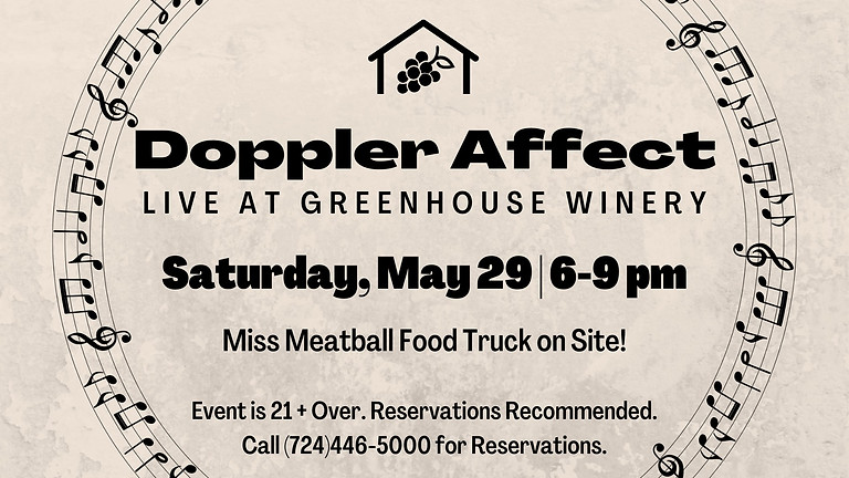 Doppler Affect at Greenhouse Winery