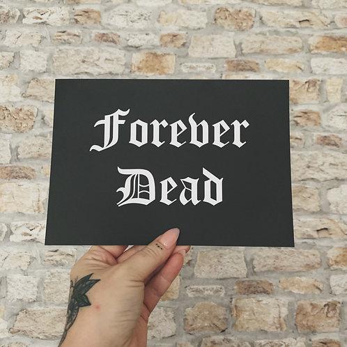 forever dead print