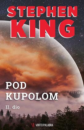 """Stephen King """"Pod Kupolom II.dio"""""""