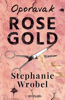 "Stephanie Wrobel ""Oporavak Rose Gold"""