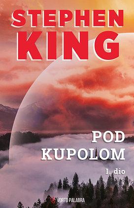 "Stephen King ""Pod Kupolom I.dio"""