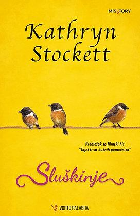 "Kathryn Stockett ""Sluškinje"""