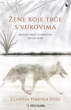 "Clarissa Pinkola Estés ""Žene koje trče s vukovima"""