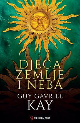 "Guy Gavriel Kay ""Djeca neba i zemlje"""