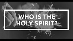 Who is the Holy Spirit.jpg