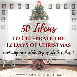 50 Ideas to Celebrate the 12 Days of Chr