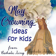 may-crowning-ideas-for-kids.jpg