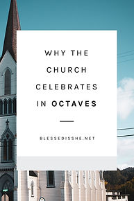 Why the Church celebrates in octaves.jpg