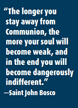 The longer you stay away from Communion.