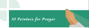 10 Pointers for Prayer