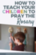 Rosary - How-to-Teach-Your-Children-to-P