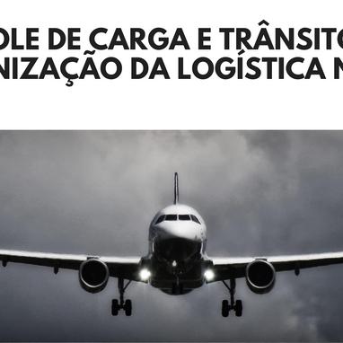 Controle de Carga e Trânsito: a modernização da logística no Comex