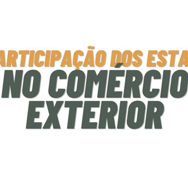 Os estados brasileiros no Comércio Exterior
