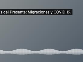 Historias del Presente: Migraciones y COVID-19. de CIEP UCR en #SoundCloud