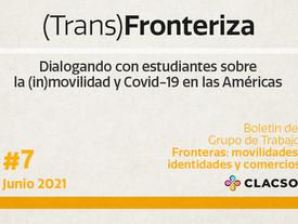 Boletín #7 (Trans)Fronteriza