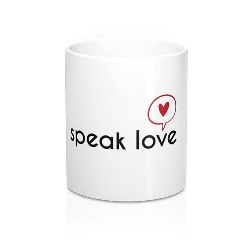 Speak Love (Black print) 11oz mug