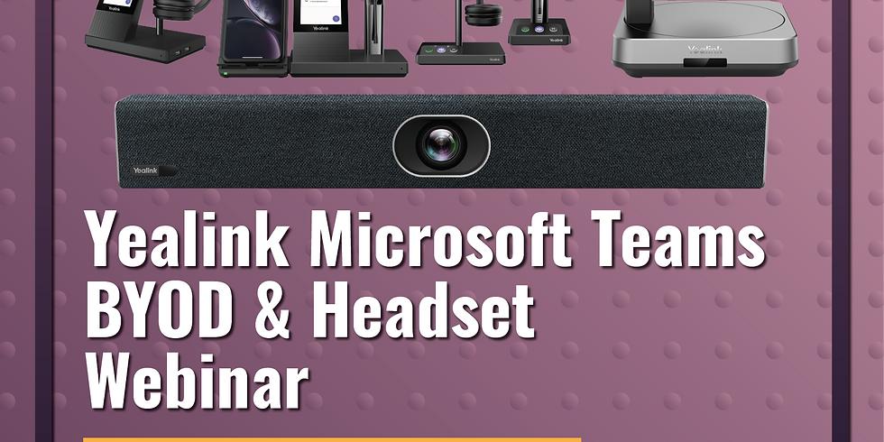Yealink Microsoft Teams BYOD & Headset Webinar