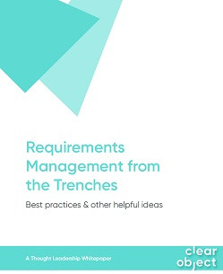 Requirements Management from the Trenches: a New White Paper from ClearObject