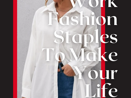 Work Fashion Staples To Make Your Life Easier in the Post WFH World