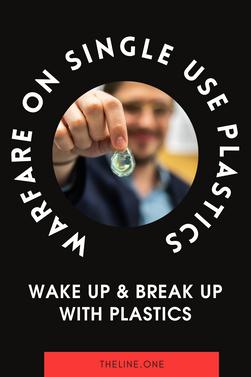Warfare On Single Use Plastics