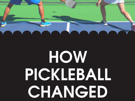 How Pickleball Changed Our Lives