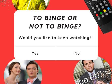 To Binge or Not to Binge?