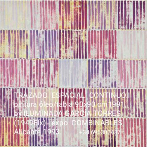 1991TrazadoEspacialContinuo by ILUMINADA GARCIA-TORRES,90x90cmExpo COMBINABLES 1993-.jpg
