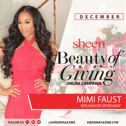 Beauty of Giving with Mimi Faust and Sheen Magazine