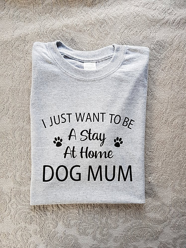 Stay At Home Dog Mum PAWS PALE GREY