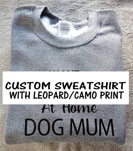 WITH INSTA BACK CUSTOM PRINT Sweatshirt LEOPARD/CAMO PLEASE MESSAGE BEFORE ORDER
