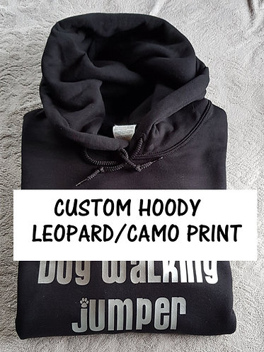 CUSTOM HOODED SWEAT Leopard/Camo PRINT PLEASE MESSAGE BEFORE ORDERING