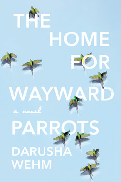 The Home for Wayward Parrots
