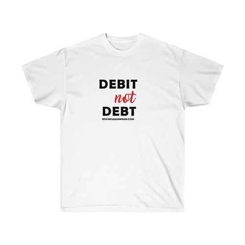 Debit not Debt Tee