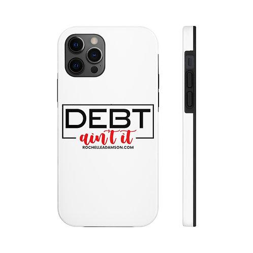 Debt Ain't It Case Mate Tough Phone Cases