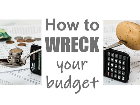 How To Wreck Your Budget