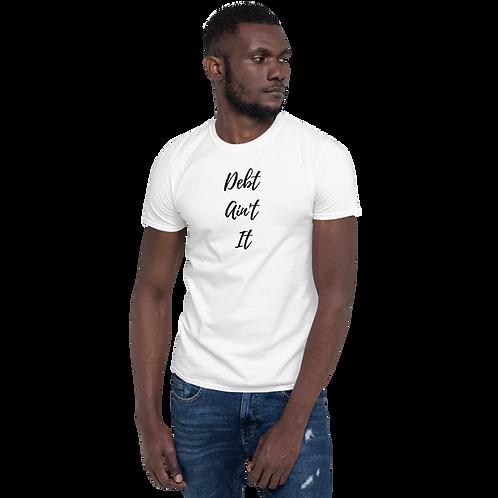 Men's Debt Ain't It Short-Sleeve T-Shirt