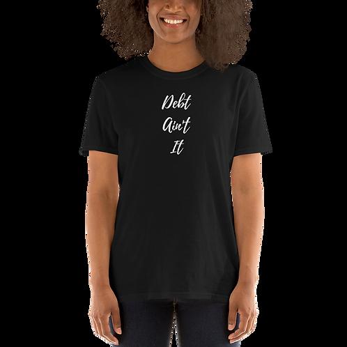 Debt Ain't It Short-Sleeve Women's T-Shirt