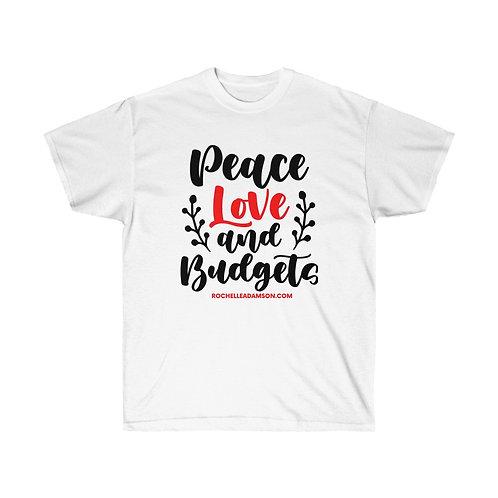 Peace Love and Budgets Tee