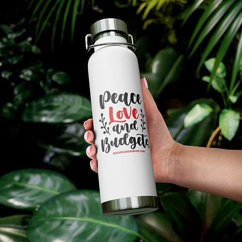 Peace, Love & Budgets 22oz Vacuum Insulated Bottle