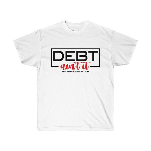 Debt Ain't It Tee